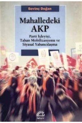 İletişim Yayınları Mahalledeki Akp & Parti Işleyişi, Taban Mobilizasyonu Ve Siyasal Yabancılaşma 0