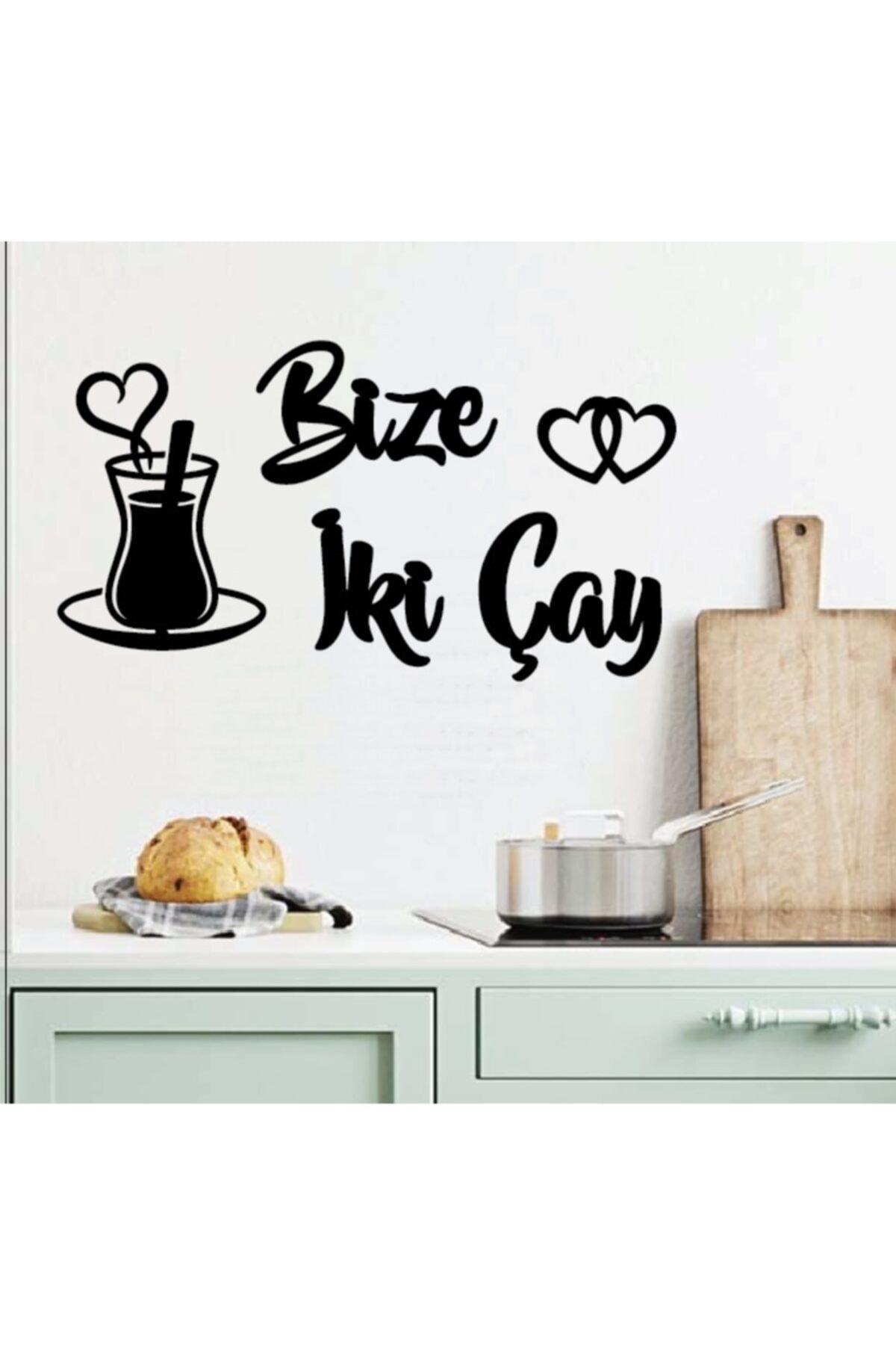 Bize Iki Çay 25x15cm Duvar Yazısı Çay Mutfak Süsü Yapışkanlı Motto Mutfak Dekoru Hediyelik Süsler