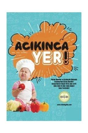 Bebeklik Yayınları Acıkınca Yer! 0