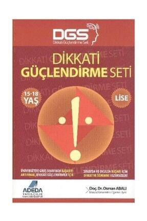 Adeda Yayınları Dgs Dikkati Güçlendirme Seti Lise 15-18 Yaş Osman Abalı 0