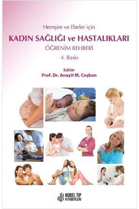 Nobel Tıp Kitabevi Hemşire ve Ebeler İçin Kadın Sağlığı ve Hastalıkları Öğrenim Rehberi 0