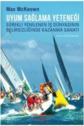 İş Bankası Kültür Yayınları Uyum Sağlama Yeteneği Sürekli Yenilenen Iş Dünyasının Belirsizliğinde Kazanma Sanatı 0