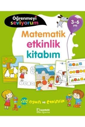 Uçanbalık Yayıncılık Öğrenmeyi Seviyorum Matematik Etkinlik Kitabım 3-6 Yaş 0