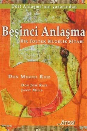 Ötesi Yayıncılık Beşinci Anlaşma Don Miguel Ruiz - Don Miguel Ruiz,janet Mills 0