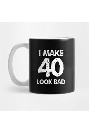 TatFast I Make 40 Look Bad Kupa 0