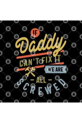 TatFast If Daddy Can't Fix It We Are All Screwed Fathers Day Kupa 2
