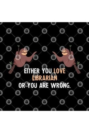 TatFast Either You Love Librarian Or You Are Wrong - With Cute Sloths Hanging Kupa 2
