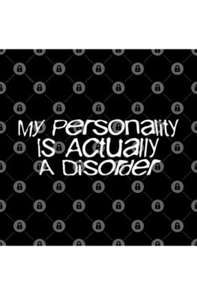 TatFast My Personality Is Actually A Disorder Mentally Neuro Divergent Ill Kupa 2