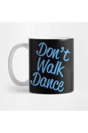 TatFast Dancing - Don't Walk Dance Funny Slogan Pun Gift Idea Kupa 0