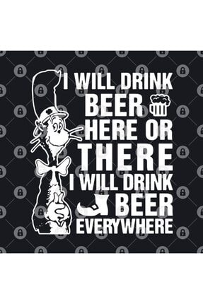 TatFast I Will Drink Beer Here Or There I Will Drink Beer Everywhere Beer Kupa 2