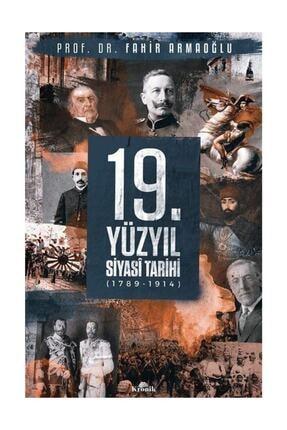 Fol Kitap Yayınları 19.yüzyıl Siyasi Tarihi 1789-1914 - Fahir Armaoğlu 0