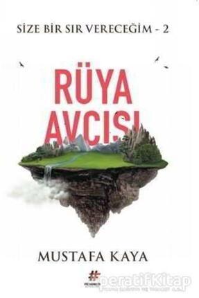Fenomen Kitap Rüya Avcısı - Size Bir Sır Vereceğim 2 - Mustafa Kaya - 0