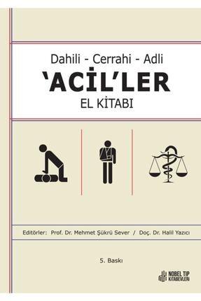 Nobel Tıp Kitabevleri Dahili - Cerrahi - Adli Aciller El Kitabı ( 5.baskı ) 0