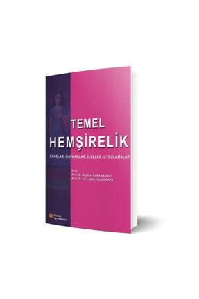 İstanbul Tıp Kitabevi Temel Hemşirelik Esaslar, Kavramlar, Ilkeler, Uygulamalar 0