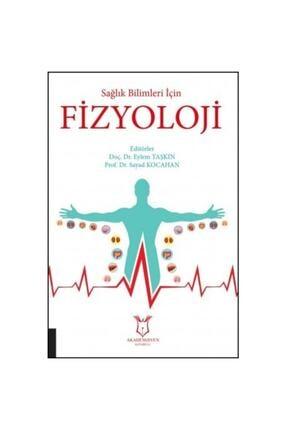 Akademisyen Kitabevi Sağlık Bilimleri Için Fizyoloji • Doç. Dr. Eylem Taşkın, Prof. Dr. Sayad Kocahan 0