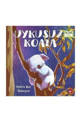 Beyaz Balina Yayınları Uykusuz Koala Organik Kitap Kübra Nur Özkeçeci 0