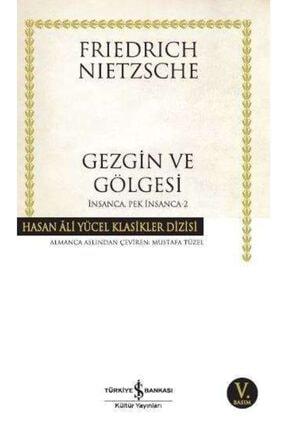 İş Bankası Kültür Yayınları Iş Bankası - Gezgin Ve Gölgesi Insanca Pek Insanca 2 / Friedrich Nietzsche 0