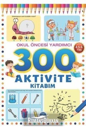Martı Çocuk Yayınları 300 Aktivite Kitabım Okul Öncesi Yardımcı 4-5-6 Yaş 0