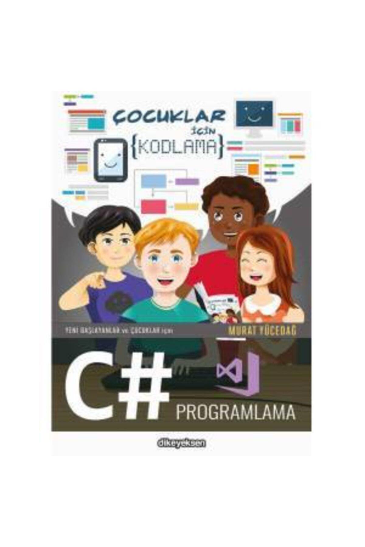 Yeni Başlayanlar Ve Çocuklar Için C# Programlama Murat Yücedağ