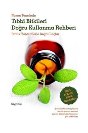 Hayykitap Tıbbı Bitkileri Doğru Kullanma Rehberi & Pratik Yöntemlerle Doğal Ilaçlar 0