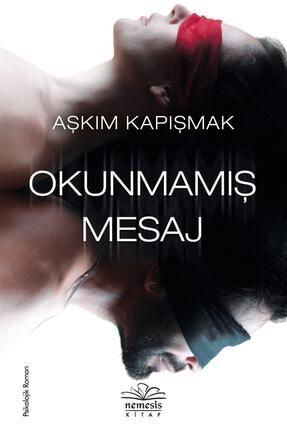 Nemesis Kitap Yayınları Okunmamış Mesaj - Aşkım Kapışmak 9786057649843 0