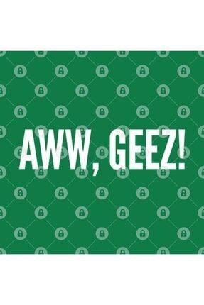 TatFast Funny Catchphrase - Aww Geez - Funny Jokekupa 2