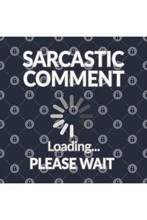 TatFast Sarcastic Comment Loading Please Wait Funny Art Kupa 2