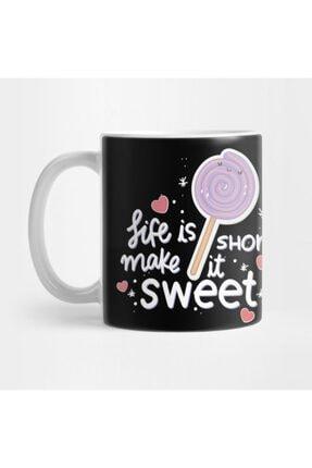 TatFast Life Is Short Make It Sweet Kupa 0