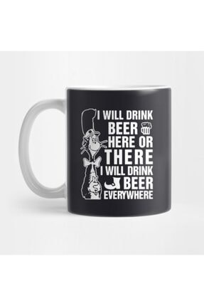 TatFast I Will Drink Beer Here Or There I Will Drink Beer Everywhere Beer Kupa 0