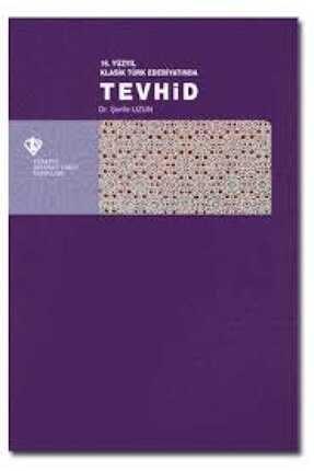 Diyanet Vakfı Yayınları 16. Yüzyıl Klasik Türk Edebiyatında Tevhid 0