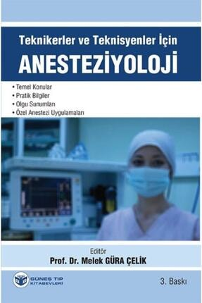 Güneş Tıp Kitabevi Teknikerler Ve Teknisyenler Için Anesteziyoloji 3. Baskı 0