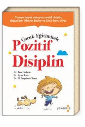 Yakamoz Yayınları Çocuk Eğitiminde Pozitif Disiplin H. Stephen Glenn, Jane Elsen,lynn Lott 1
