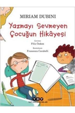 Yazmayı Sevmeyen Çocuğun Hikayesi / Miriam Dubini / EGS19789750831683