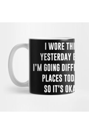 TatFast I Wore This Yesterday Funny Humor Quotes Kupa 0