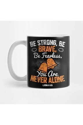 TatFast Be Strong, Be Brave, Be Fearless, You Are Never Alone (joshua 1 9) Kupa 0