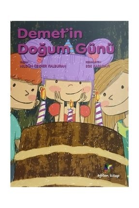 Eğiten Kitap Çocuk Kitapları Demet'in Doğum Günü - Nilgün Cevher Kalburan 0