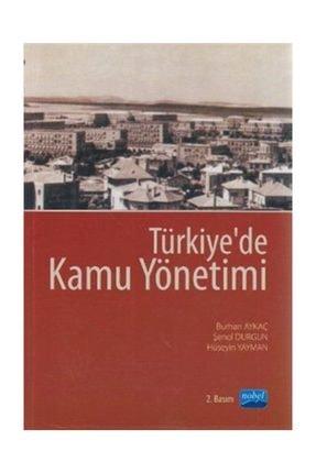 Nobel Akademik Yayıncılık Türkiye'de Kamu Yönetimi - Burhan Aykaç,Hüseyin Yayman,Şenol Durgun 0