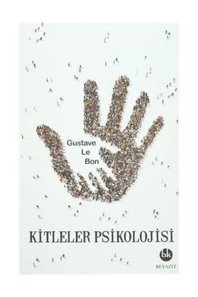 Beyazıt Kitabevi Yayınları Kitleler Psikolojisi - Gustave le Bon 0