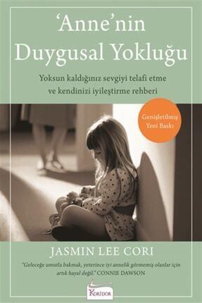 Koridor Yayıncılık Anne'nin Duygusal Yokluğu - Jasmin Lee Cori - 0